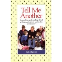 Tell Me Another: Storytelling and reading aloud at home, at school and in the community