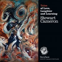 Tales of Love, Laughter and Learning by Stewart Cameron