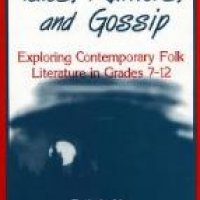 Tales, Rumors, and Gossip: Exploring Contemporary Folk  Literature in Grades 7-12s
