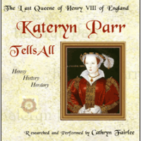 Kateryn Parr Tells All