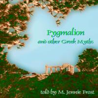 Pygmalian & Other Greek Myths