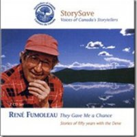 They Gave Me a Chance, by René Fumoleau