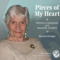 Pieces of My Heart - French-Canadian and Maltese Stories