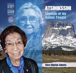 Atsinikssini: Legends of my Kainai People, by Flora Zaharia