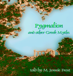 Pygmalian & Other Greek Myths