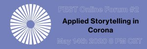 FEST online forum #2 Applied Storytelling in the Corona Crisis