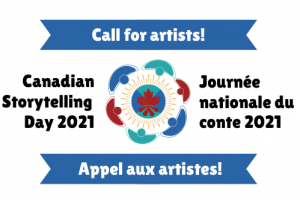 Appel aux artistes pour le spectacle de la Journée nationale du conte 2021 de Storytellers of Canada – Conteurs du Canada
