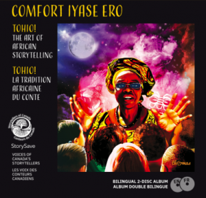 FREDERICTON N.B. : STORYSAVE LAUNCHES PODCAST & 20TH ALBUM - COMFORT ERO'S Tohio! La tradition africaine du conte