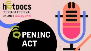 Hot Docs Podcast Festival Call for Submissions