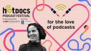 Hot Docs Podcast Festival