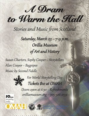 A Dram to Warm the Hall - Stories and Music from Scotland - March 23rd, Orillia