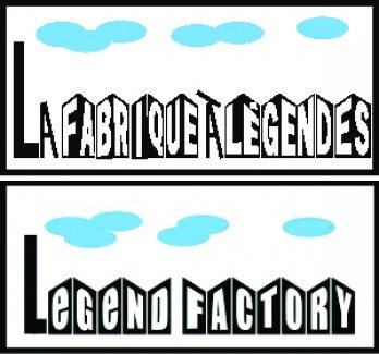 Fabrique à Légendes / Legend Factory